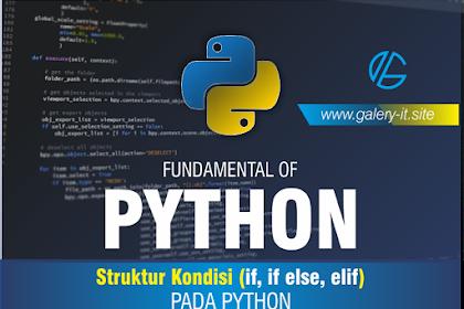 Struktur Kondisi Pada Pemrograman Python | Belajar Python Dasar