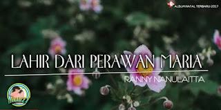 Download Lagu Natal Ranny Nanulaita - Lahir dari Perawan Maria