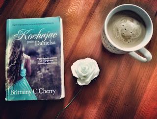 """Brittainy C. Cherry """"Kochając pana Danielsa"""""""