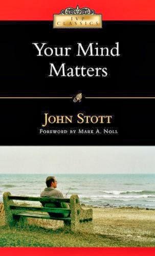 John Stott-Your Mind Matters-
