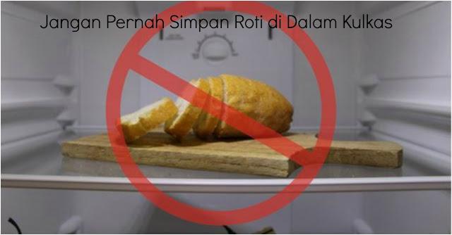 Kamu Perlu Tahu Nih ! Jangan Pernah Simpan Roti di Dalam Kulkas.. Ini Alasannya !!