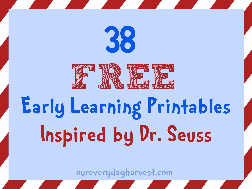 38 Free Early Learning Printables Inspired By Dr Seuss Our Everyday Harvest