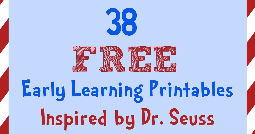 38 FREE Early Learning Printables Inspired By Dr. Seuss Our Everyday  Harvest