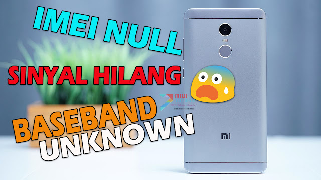 Sinyal Hilang, IMEI Null, BaseBand Unknown di Xiaomi Redmi Note 4X/PRO Mido? Ini Tutorial Cara Memperbaikinya