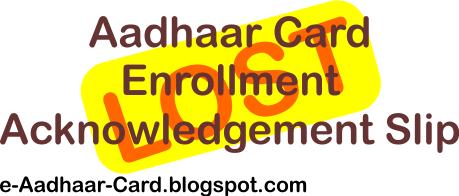 Lost Aadhaar Card Enrollment Acknowledgement Slip