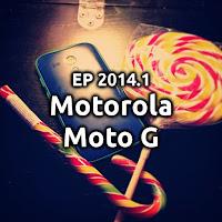 EP2014.1 Motorola Moto G e Moto Apps