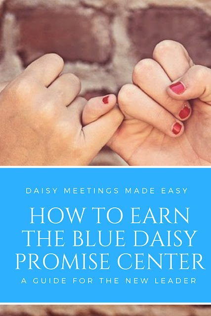 Easy meeting plan on how your Daisy troop can earn the Blue Promise Center