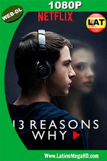 13 Reasons Why Temporada 1 (2017) Latino HD WEB-DL 1080P - 2017