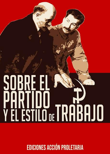 Sobre el Partido (Stalin) y El Estilo de Trabajo (Mao Zedong) - libro editado por Acción Proletaria de Chile - año 2019 - formato pdf  Sobre%2Bel%2Bpartido%2By%2Bel%2Bestilo%2Bde%2Btrabajo