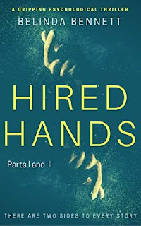 Hired Hands: Parts I and II - a gripping psychological thriller by Belinda Bennett