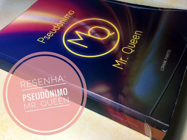 hora-da-leitura-resenha-pseudonimo-mr-queen