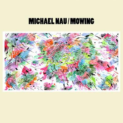 Michael Nau – Mowing