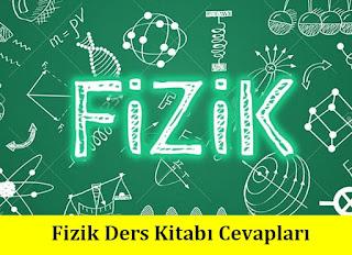 12. Sınıf Fizik Meb Yayınları Ders Kitabı Cevapları