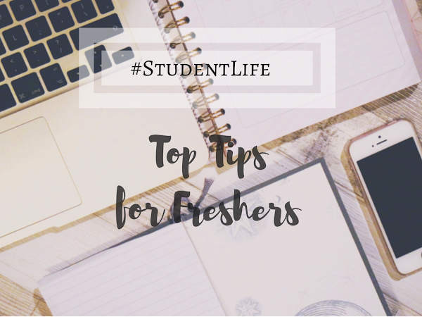 #StudentLife: Top Tips For Freshers.