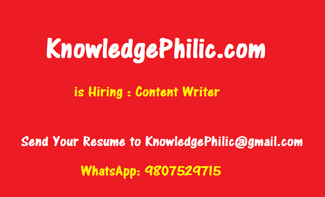 We are Hiring Content Developers : Work With KnowledgePhilic.com