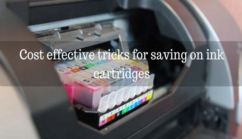 Cost Effective Tricks For Saving On Ink Cartridges