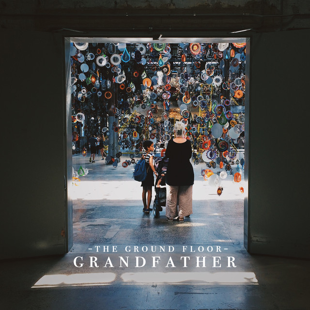 Indie Obsessive Grandfather By The Ground Floor A Song Review