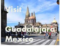 Visit Mexico for Free at 10+ Popular Places in Guadalajara