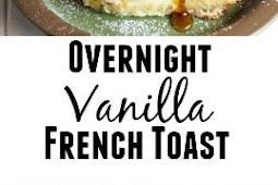 Overnight Vanilla French Toast Recipe