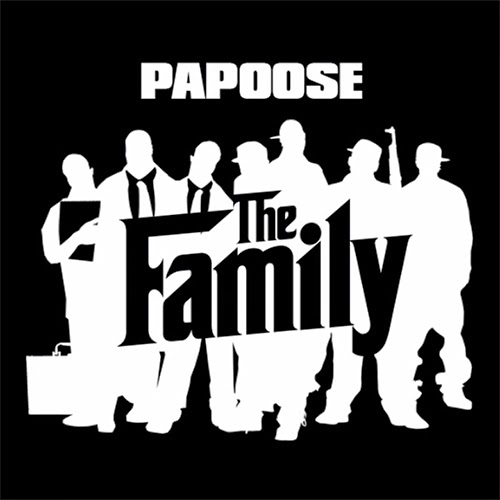 "Papoose - ""The Family"""