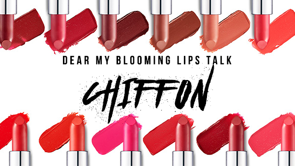 DEAR MY BLOOMING LIPS TALK CHIFFON