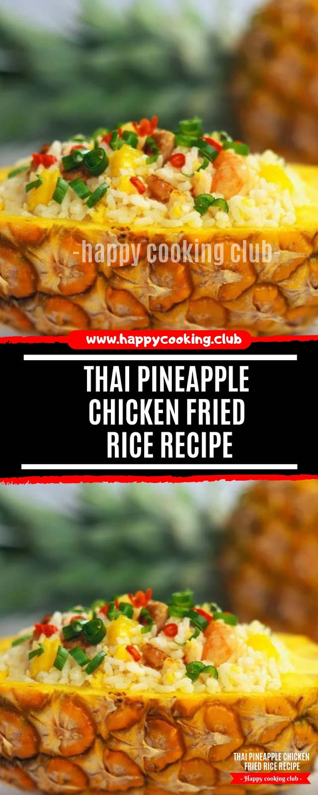 Thai Pineapple Chicken Fried Rice Recipe