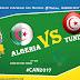 مشاهدة مباراة تونس والجزائر في كأس أمم افريقيا اليوم 19-01-2017