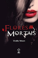 Flores Mortais - Giulia Moon