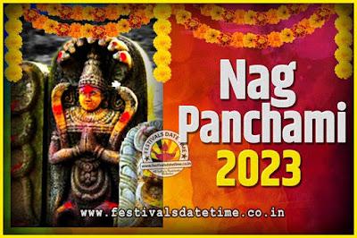 2023 Nag Panchami Pooja Date and Time, 2023 Nag Panchami Calendar