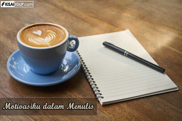 Motivasiku dalam Menulis