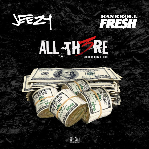 Jeezy - All There (feat. Bankroll Fresh) - Single Cover