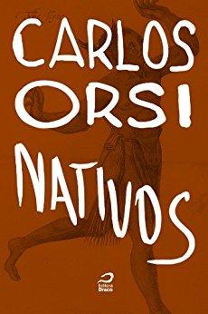 Nativos - Carlos Orsi