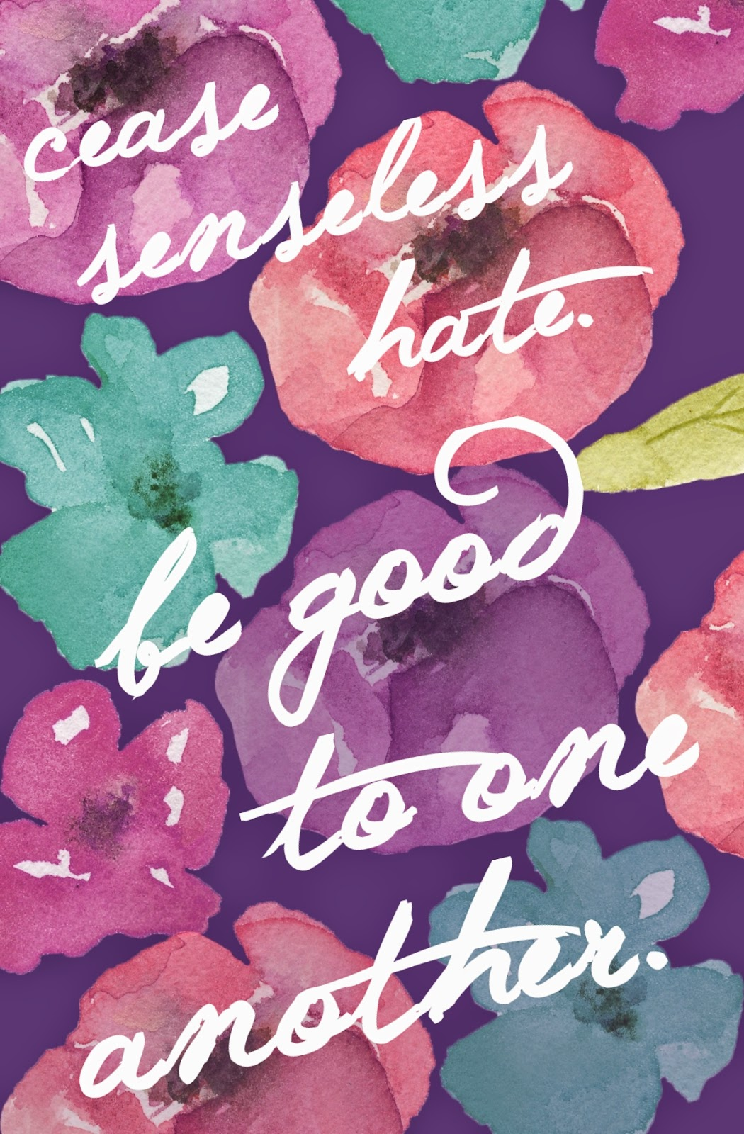 Cease senseless hate. Be good to one another. | Land of Honey