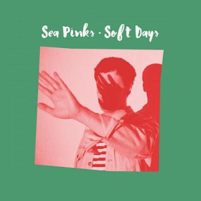 "SEA PINKS ""Soft Days"""