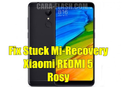 Cara Flashing Xiaomi Redmi 5 Rosy Bootloop Stuck Mi-recovery