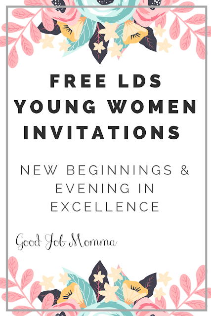 FREE LDS Young Women Invitations: New Beginnings & Evening in Excellence | GOOD JOB MOMMA