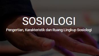 SOSIOLOGI - Pengertian, Karakteristik dan Ruang Lingkup Sosiologi terlengkap