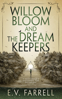 Goddess Fish Promotions Spotlight: Willow Bloom and The Dream Keepers by E.V. Farrell