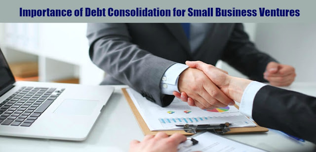 Importance of Debt Consolidation for Small Business Ventures