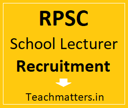 image : RPSC School Lecturer Recruitment 2018-2019 @ TeachMatters