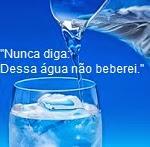 Imagens e Frases sobre a Água - Água, quem não quer?!