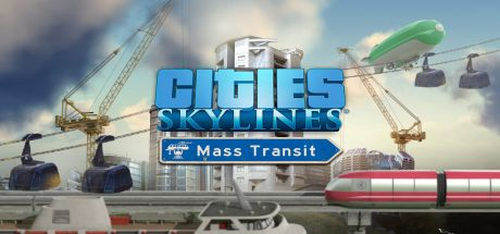 Download Cities : Skylines - Mass Transit Việt Hóa