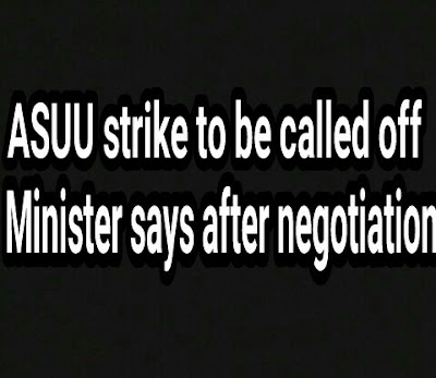 Asuu strike to be called off minister of education photo