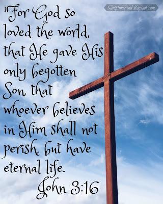 Why Was Jesus Born? John 3:16 To give us eternal life   scriptureand.blogspot.com