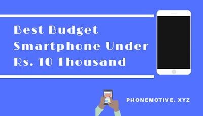 Best Budget Smartphones Under 10,000₹