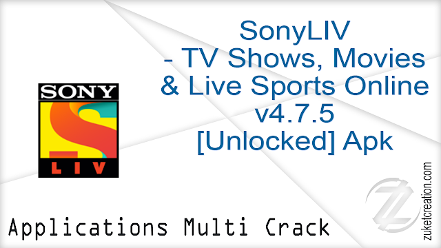 SonyLIV – TV Shows, Movies & Live Sports Online v4.7.5 [Unlocked] Apk