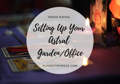 Setting Up Your Astral Garden/Office