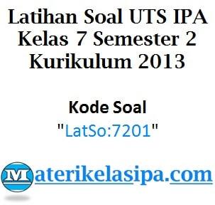 Latihan Soal UTS IPA Kelas 7 Semester 2 Kurikulum 2013 #LatSo:7201