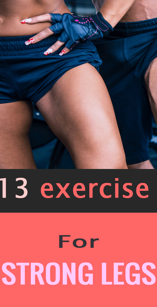 13 exercise for strong legs