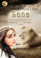 http://lielan-reads.blogspot.de/2014/05/annie-j-dean-schattenbilder-lana-1.html